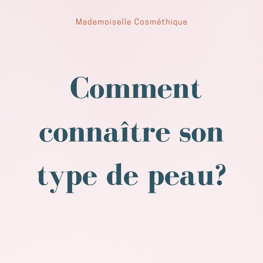 type_de_peau_mademoiselle_cosmethique